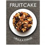 Fruitcake by Ursula Evans