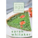 Effortless AGA Cooking by Sarah Whitaker
